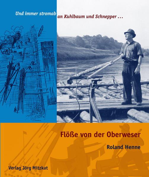 Flöße von der Oberweser Und immer stromab an Kuhlbaum und Schnepper ... - Coverbild