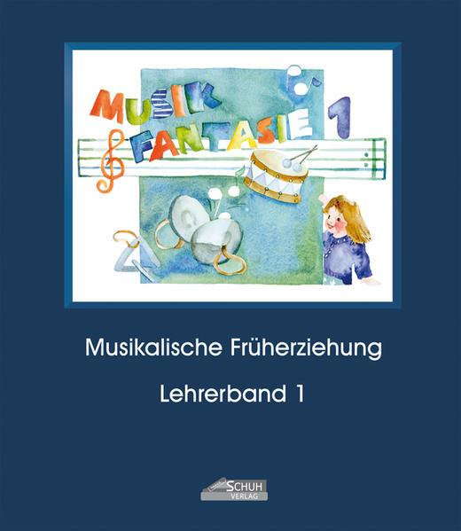 Musik Fantasie - Lehrerband 1 (Praxishandbuch) - Coverbild