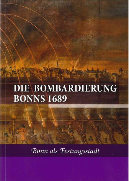 Die Bombardierung Bonns 1689 - Coverbild