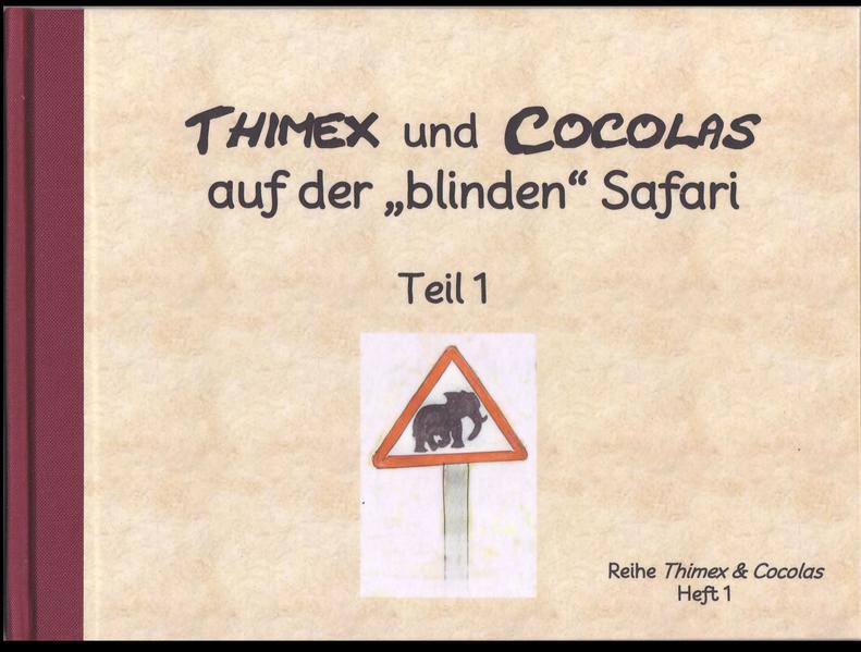 Thimex und Cocolas auf der blinden Safari - Teil 1 - Coverbild
