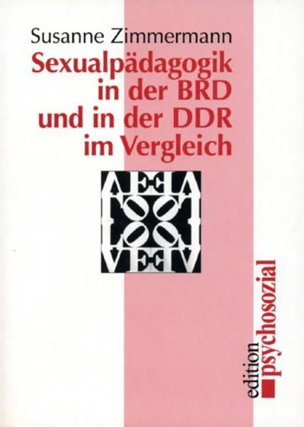 Sexualpädagogik in der BRD und in der DDR im Vergleich - Coverbild
