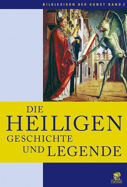 Bildlexikon der Kunst / Die Heiligen - Coverbild