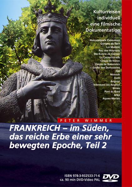 FRANKREICH – im Süden, das reiche Erbe einer sehr bewegten Epoche, Teil 2 - Coverbild