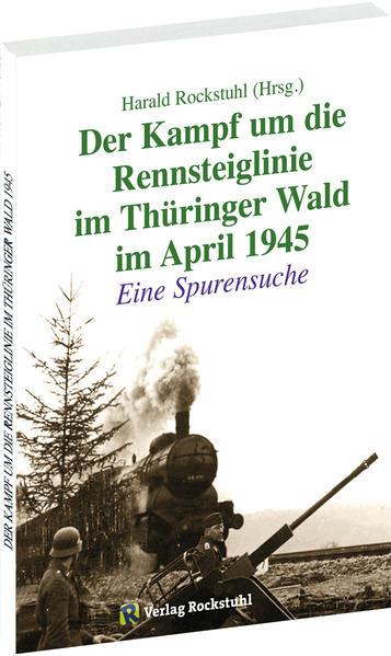 Der Kampf um die Rennsteiglinie im Thüringer Wald im April 1945 - Coverbild