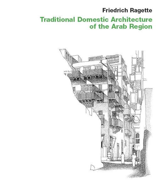 Traditional Domestic Architecture of the Arab Region - Coverbild