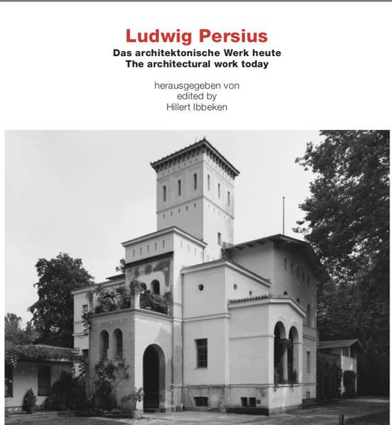 Ludwig Persius - Das architektonische Werk heute /The achitectural work today - Coverbild