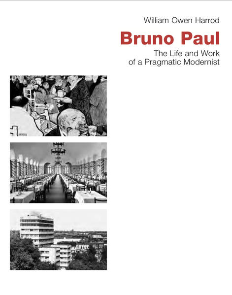 Bruno Paul - The Life and Work of a Pragmatic Modernist - Coverbild