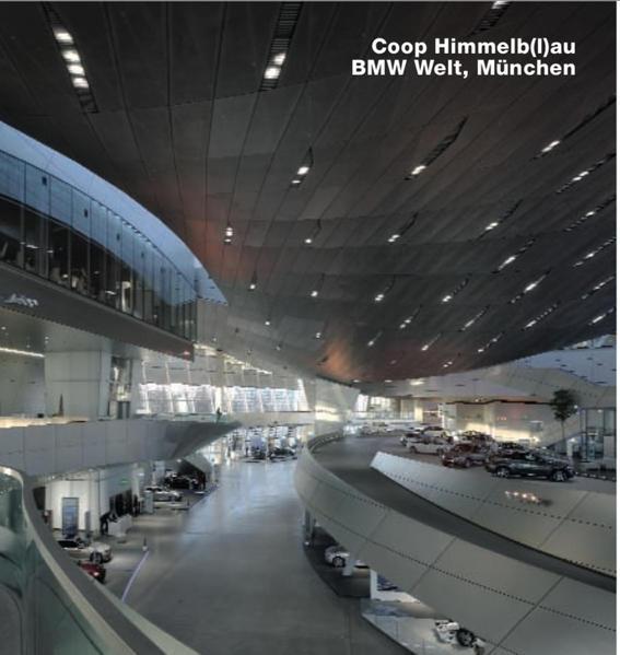 Coop Himmelb(l)au, BMW-Welt, München - Coverbild