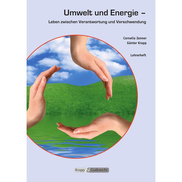 Umwelt und Energie - Leben zwischen Verantwortung und Verschwendung - Coverbild