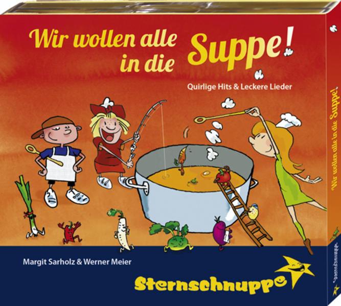 Wir wollen alle in die Suppe! - Coverbild