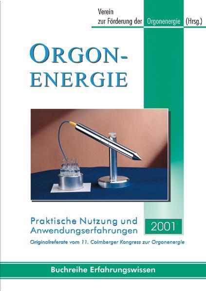 Orgonenergie - Praktische Nutzung und Anwendungserfahrungen 2001 - Coverbild