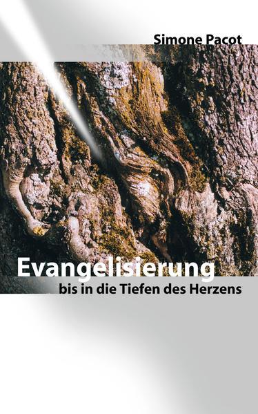 Evangelisierung bis in die Tiefen des Herzens - Coverbild