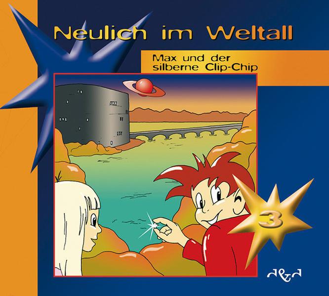 Neulich im Weltall / Max und der silberne Clip-Chip - Coverbild