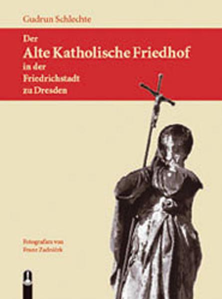 Der Alte Katholische Friedhof in der Friedrichstadt zu Dresden - Coverbild