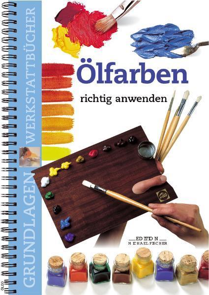 Ölfarben richtig anwenden - Coverbild