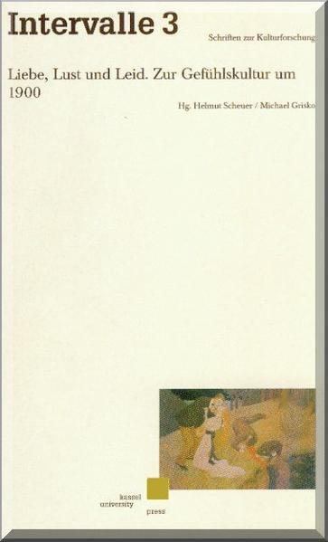 Liebe, Lust und Leid. Zur Gefühlskultur um 1900 - Coverbild