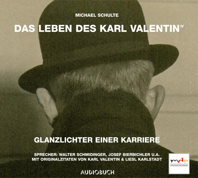 Das Leben des Karl Valentin (Teil 4) - Glanzlichter einer Karriere - Coverbild