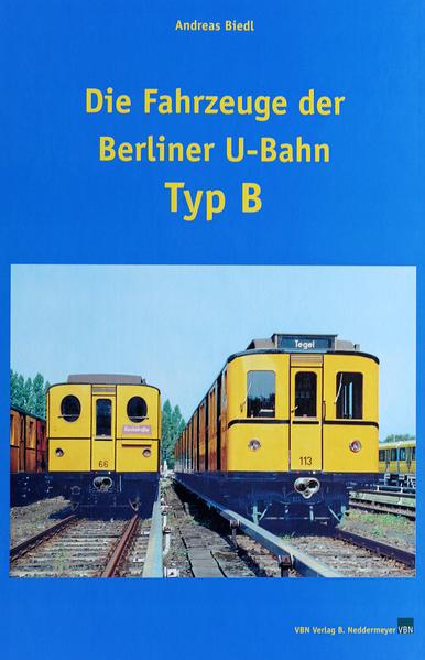 Die Fahrzeuge der Berliner U-Bahn – Typ B - Coverbild