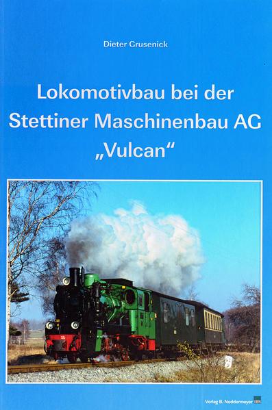 Lokomotivbau bei der Stettiner Maschinenbau AG