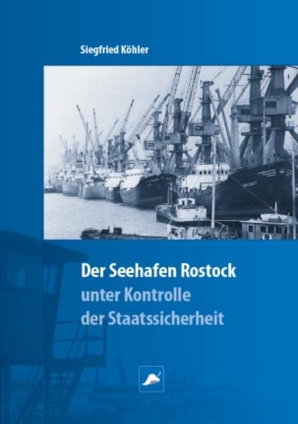Der Überseehafen Rostock unter Kontrolle der Staatssicherheit - Coverbild