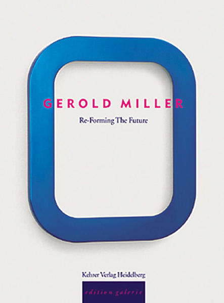 Gerold Miller. Re-Forming the Future - Coverbild