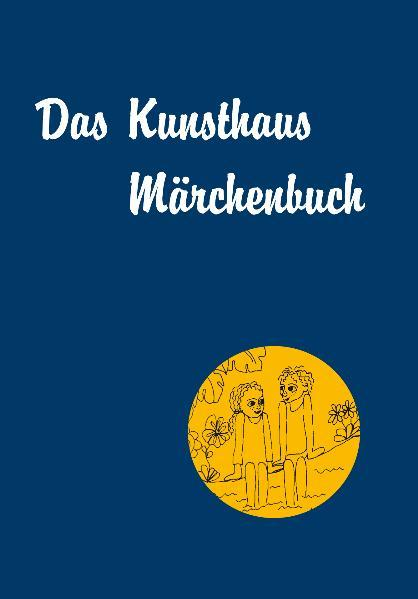 Das Kunsthaus Märchenbuch - Coverbild