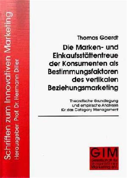 Die Marken- und Einkaufsstättentreue der Konsumenten als Bestimmungsfaktoren des vertikalen Beziehungsmarketing - Coverbild