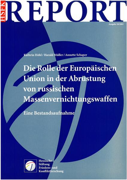 Die Rolle der Europäischen Union in der Abrüstung von russischen Massenvernichtungswaffen - Coverbild
