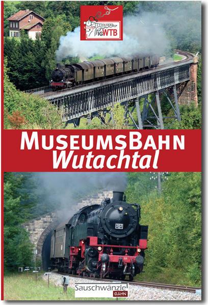Museumsbahn Wutachtal - Wutachtalbahn - Sauschwänzlebahn - Coverbild