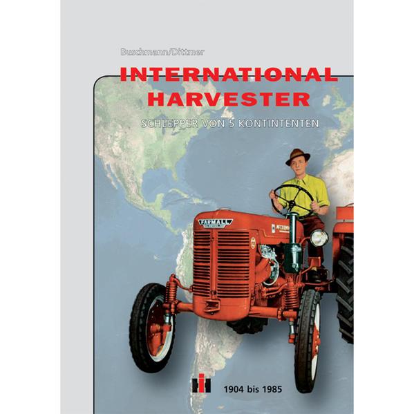International Harvester - Schlepper von 5 Kontinenten - Coverbild