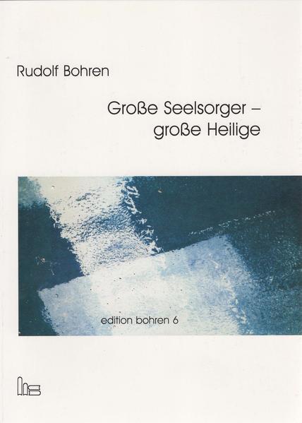 Edition Bohren. / Große Seelsorger - große Heilige. - Coverbild