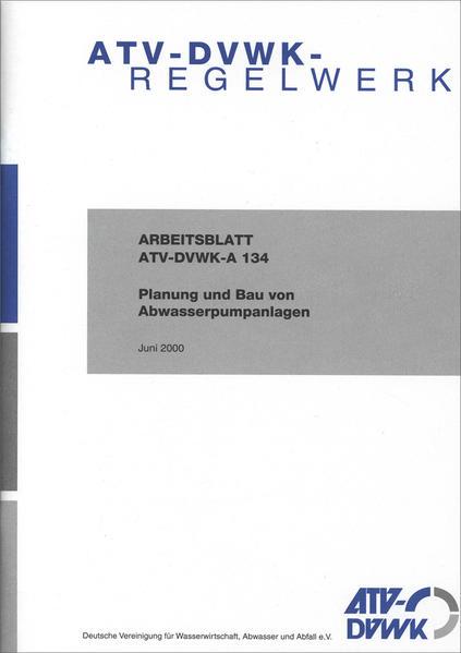 Arbeitsblatt ATV-DVWK-A 134 Planung und Bau von Abwasserpumpanlagen - Coverbild