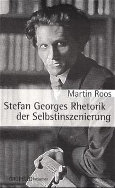 Stefan Georges Rhetorik der Selbstinszenierung - Coverbild