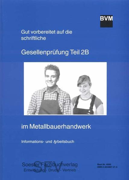 Gut vorbereitet auf die schriftliche Gesellenprüfung - Teil 2B im Metallbauerhandwerk - Coverbild