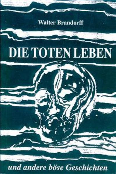 Die Toten leben und andere böse Geschichten - Coverbild