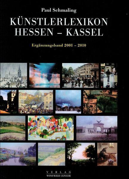 Künstlerlexikon Hessen-Kassel 1777 - 2000. Mit den Malerkolonien Willingshausen und Kleinsassen. - Coverbild