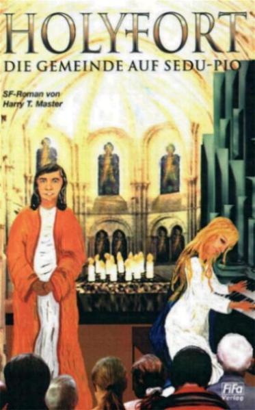 Holyfort-Trilogie / Die Gemeinde auf Sedu-Pio - Coverbild