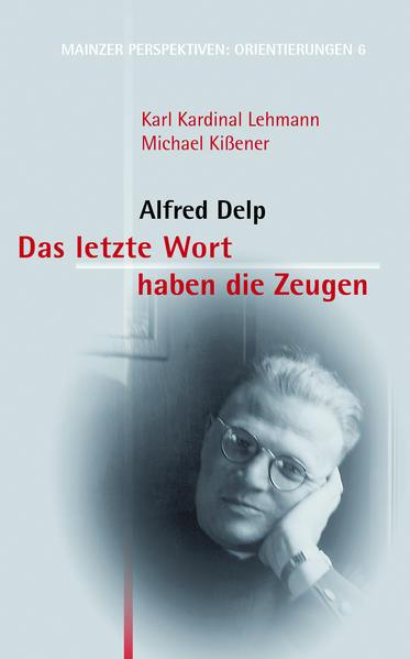 Das letzte Wort haben die Zeugen: Alfred Delp - Coverbild