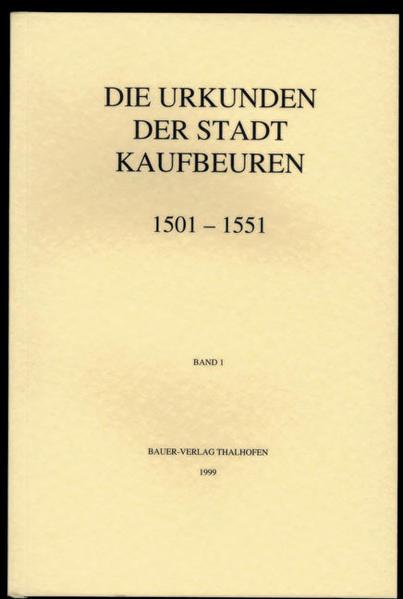 Die Urkunden der Stadt Kaufbeuren 1501-1551 - Coverbild