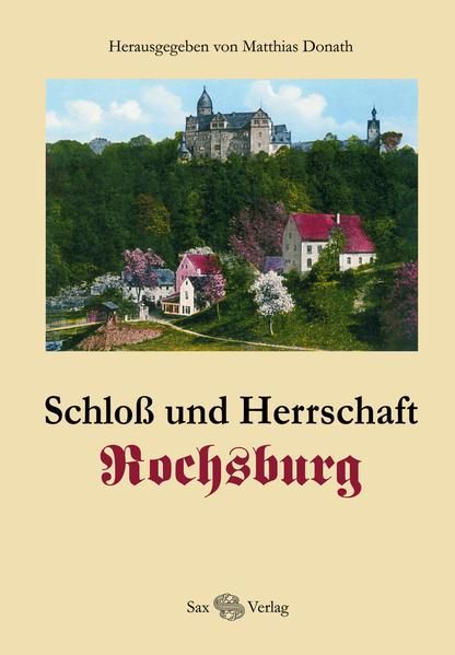 Schloss und Herrschaft Rochsburg - Coverbild