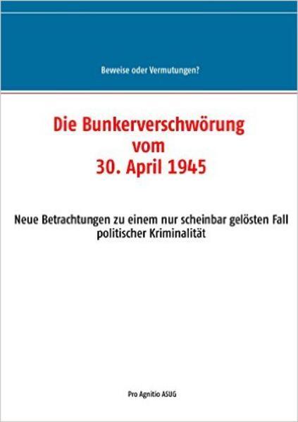 Die Bunkerverschörung vom 30.04.1945 - Coverbild