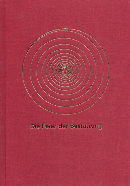 Die Feier der Bestattung im Katholischen Bistum der Alt-Katholiken in Deutschland - Coverbild