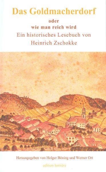 """Das Goldmacherdorf, oder wie man reich wird. Dazu einige Ideen zur Hungersnot von 1817 aus dem """"Aufrichtigen und wohlerfahrenen Schweizerboten"""", der Aufsatz """"Volksbildung ist Volksbefreiung!"""" und ein wenig Satirisches - Coverbild"""