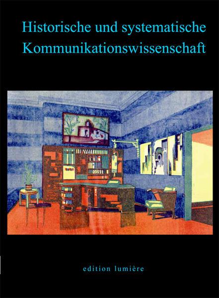 Historische und systematische Kommunikationswissenschaft. - Coverbild