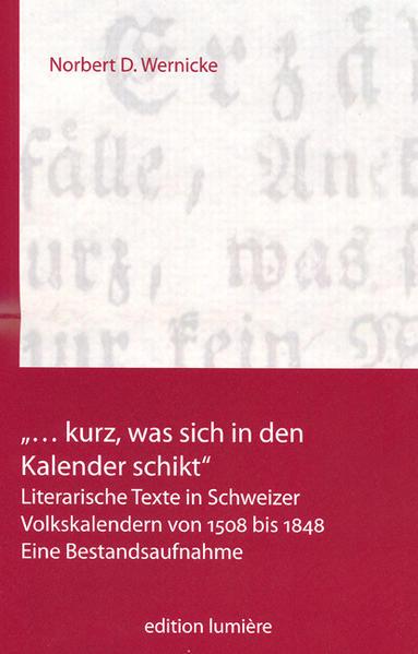 """""""… kurz, was sich in den Kalender schikt."""" Literarische Texte in Schweizer Volkskalendern von 1508 bis 1848. - Coverbild"""