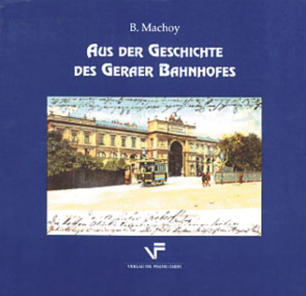 Aus der Geschichte des Geraer Bahnhofs - Coverbild