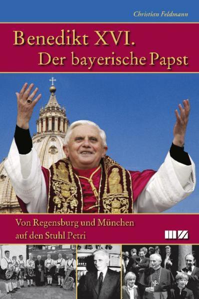 Benedikt XVI. Der bayerische Papst - Coverbild