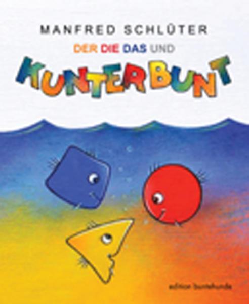 Der, Die, Das und Kunterbunt - Coverbild