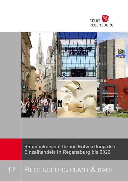 Rahmenkonzept für die Entwicklung des Einzelhandels in Regensburg bis 2020 - Coverbild