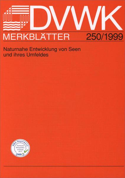 DVWK-Merkblatt 250 Naturnahe Entwicklung von Seen und ihres Umfeldes - Coverbild